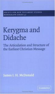Cover of: Kerygma and Didache: the articulation and structure of the earliest Christian message