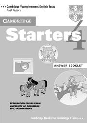 Cover of: Cambridge Starters 4 Answer Booklet (Cambridge Young Learners English Tests) | Cambridge ESOL
