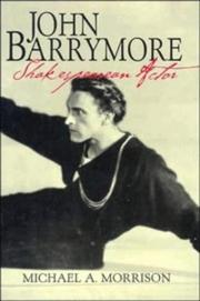 John Barrymore, Shakespearean actor by Morrison, Michael A.