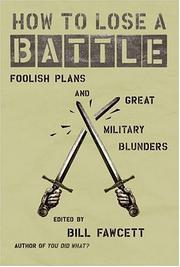 Cover of: How to Lose a Battle: Foolish Plans and Great Military Blunders