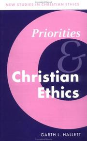 Cover of: Priorities and Christian ethics | Garth Hallett