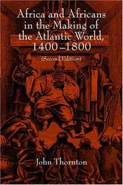 Cover of: Africa and Africans in the making of the Atlantic world, 1400-1800