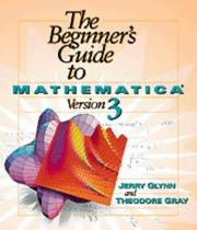 Cover of: The beginner's guide to Mathematica version 3