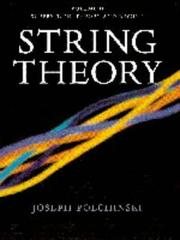 String Theory, Volume 1 : An Introduction to the Bosonic String (Cambridge Monographs on Mathematical Physics)