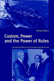 Cover of: Custom, power, and the power of rules | Michael Byers