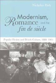 Modernism, Romance and the Fin de Siècle by Nicholas Daly