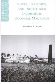 Cover of: Slaves, freedmen, and indentured laborers in colonial Mauritius | Richard Blair Allen