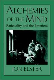 Cover of: Alchemies of the mind: Rationality and the Emotions