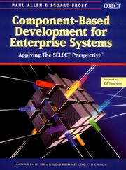Cover of: Component-Based Development for Enterprise Systems: Applying the SELECT Perspective (SIGS: Managing Object Technology) | Paul Allen