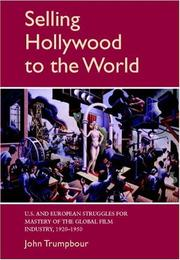 Cover of: Selling Hollywood to the World | John Trumpbour