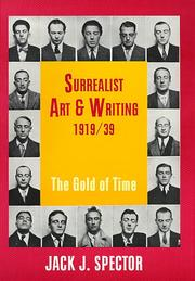 Surrealist art and writing, 1919-1939 by Jack J. Spector