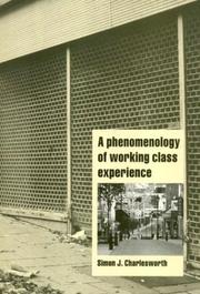Cover of: A Phenomenology of Working-Class Experience (Cambridge Cultural Social Studies) | Simon J. Charlesworth