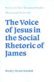 Cover of: The voice of Jesus in the social rhetoric of James | Wesley Hiram Wachob