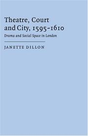 Cover of: Theatre, court and city, 1595-1610 | Janette Dillon