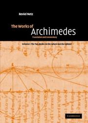 The Works of Archimedes: Volume 1, the Two Books on the Sphere and the Cylinder: Translation and Commentary