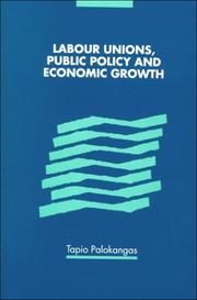 Cover of: Labour unions, public policy and economic growth