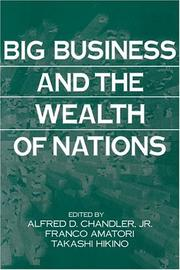 Cover of: Big Business and the Wealth of Nations | Jr., Alfred D. Chandler