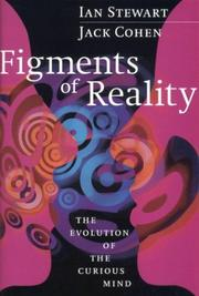 Cover of: Figments of reality: the evolution of the curious mind