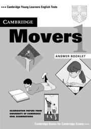 Cover of: Cambridge Movers 1 Answer booklet | University of Cambridge Local Examinations Syndicate