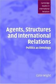Cover of: Agents, Structures and International Relations | Colin Wight