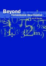Cover of: Beyond Conventional Quantization | John R. Klauder