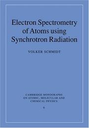 Cover of: Electron Spectrometry of Atoms using Synchrotron Radiation (Cambridge Monographs on Atomic, Molecular and Chemical Physics)