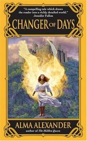 Cover of: Changer of Days | Alma Alexander