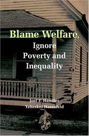 Cover of: Blame Welfare, Ignore Poverty and Inequality | Joel F. Handler