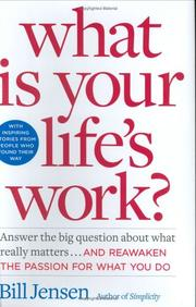 What is Your Life's Work? by Bill Jensen