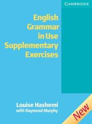 Cover of: English Grammar in Use Supplementary Exercises Without answers (Grammar in Use) | Louise Hashemi