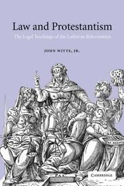 Cover of: Law and protestantism: the legal teachings of the Lutheran Reformation