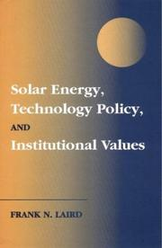 Cover of: Solar Energy, Technology Policy, and Institutional Values | Frank N. Laird