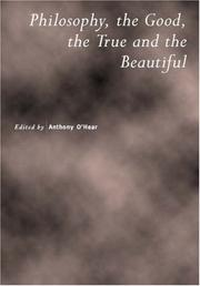 Cover of: Philosophy, the Good, the True and the Beautiful (Royal Institute of Philosophy Supplements)