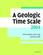 Cover of: A geologic time scale 2004 | edited by Felix M. Gradstein, James G. Ogg, and Alan G. Smith.