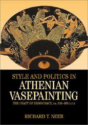 Cover of: Style and Politics in Athenian Vase-Painting | Richard T. Neer