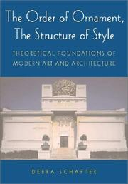 Cover of: The Order of Ornament, The Structure of Style | Debra Schafter