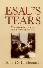 Cover of: Esau's tears: modern anti-semitism and the rise of the Jews