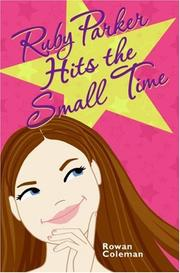 Cover of: Ruby Parker Hits the Small Time | Rowan Coleman