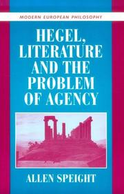 Cover of: Hegel, Literature, and the Problem of Agency (Modern European Philosophy) | Allen Speight