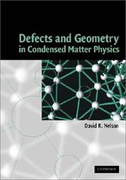 Cover of: Defects & Geometry in Condensed Matter Physics | David R. Nelson