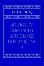 Cover of: Authority, Continuity and Change in Islamic Law