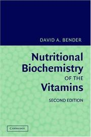 Cover of: Nutritional Biochemistry of the Vitamins | David A. Bender