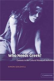 Cover of: Who needs Greek? by Simon Goldhill