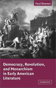 Cover of: Democracy, revolution, and monarchism in early American literature | Paul Downes