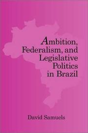 Cover of: Ambition, Federalism, and Legislative Politics in Brazil | David Samuels