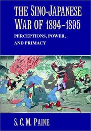 The Sino-Japanese War of 1894-1895 by S. C. M. Paine