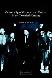 Cover of: Censorship of the American theatre in the twentieth century | John H. Houchin