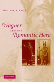 Cover of: Wagner and the Romantic Hero