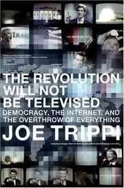Cover of: The Revolution Will Not Be Televised | Joe Trippi