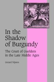 Cover of: In the Shadow of Burgundy: The Court of Guelders in the Late Middle Ages | Gerard Nijsten